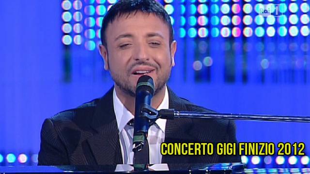 Concerto Gigi Finizio 2012