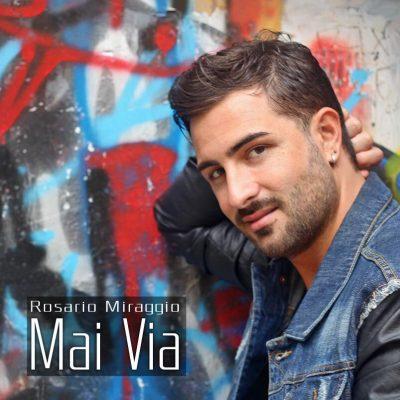 """""""Mai via"""" nuovo singolo di Rosario Miraggio 2014"""